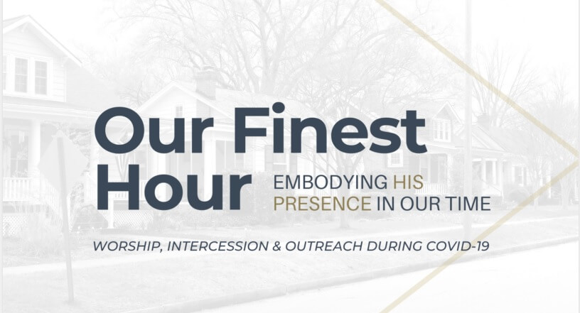 Our Finest Hour – Embodying His Presence in our Time